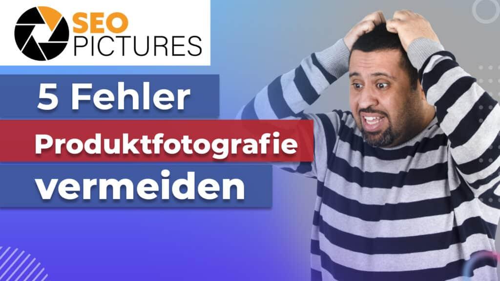 5 Fehler, die Du bei der Produktfotografie vermeiden solltest